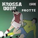 Frotté - Krossa Dom!