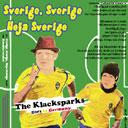 The Klacksparks - Sverige, Sverige, Heja Sverige